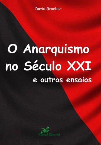 O Anarquismo no Século XXI e outros Ensaios (Portuguese Edition ...