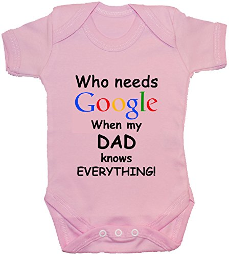 Who Needs Google When My Dad Knows Everything Grenouillère/grenouillère/t-shirt/gilet pour nouveau-né 24 m - Rose - 3-6 mois