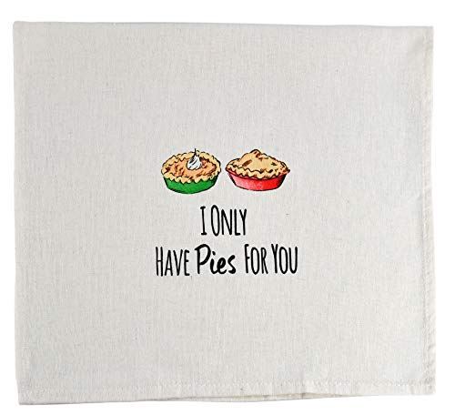 """Home-X """"I Only Have Pies for You"""" Fun Kitchen Towel, Baking Lover Dishtowel, Home Kitchen Decor, Cute Tea Towel, Dish Towel - 26"""" L x 19"""" W"""