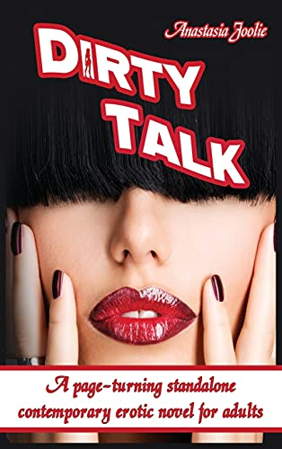 Dirty Talk: A Page-Turning Standalone Contemporary Erotic Novel for Adults