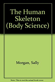 Library Binding The Human Skeleton (Body Science) Book