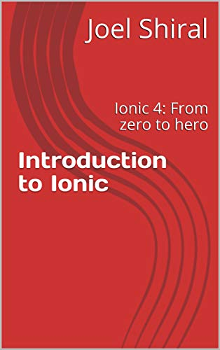 Introduction to Ionic: Ionic 4: From zero to hero