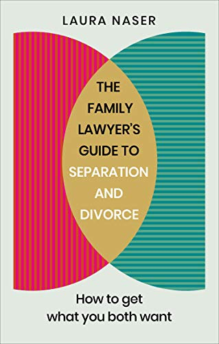 Compare Textbook Prices for The Family Lawyer's Guide to Separation and Divorce: How to Get What You Both Want  ISBN 9781785042263 by Naser, Laura