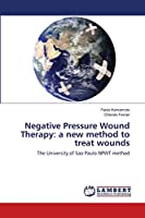 Negative Pressure Wound Therapy: a new method to treat wounds