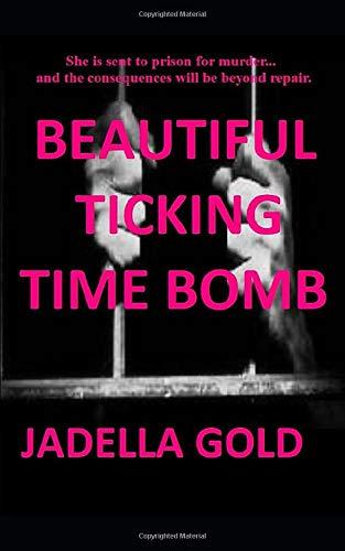 Beautiful ticking time bomb