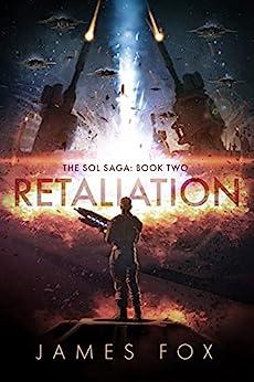 Retaliation (The Sol Saga Book 2) by [James Fox]