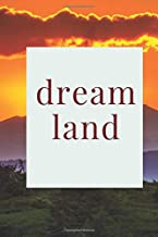 Dreamland: A dream journal. A notebook for dream catchers | dream analysis | dream interpretation. For anyone interested in learning more about dreaming. Keeping a dream analysis book is a must.