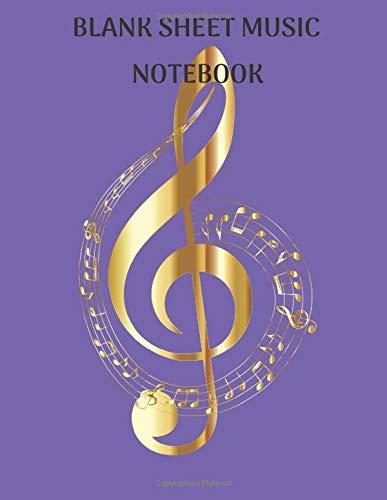 Blank sheet music notebook: Composition manuscript - Notebook for Musicians