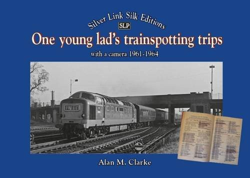 One Young Lads Trainspotting Trips: Bringing Back Those 'Box Brownie' and 'Ian Allan Combined Volume' Days