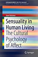 Sensuality in Human Living: The Cultural Psychology of Affect (SpringerBriefs in Psychology)