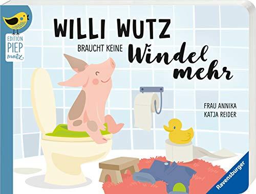 Willi Wutz braucht keine Windel mehr (Edition Piepmatz)