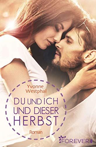 Du und ich und dieser Herbst: Roman