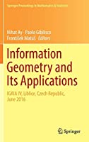 Information Geometry and Its Applications: On the Occasion of Shun-ichi Amari's 80th Birthday, IGAIA IV Liblice, Czech Republic, June 2016 (Springer Proceedings in Mathematics & Statistics (252))