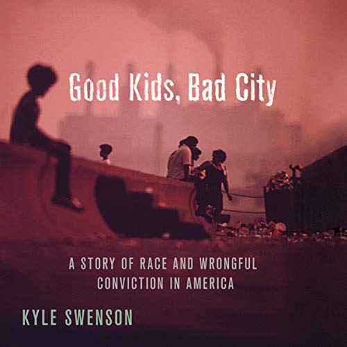 Good Kids, Bad City audiobook cover art