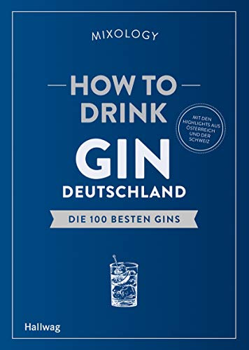 How to Drink Gin: Deutschland: Die 100 besten Gins
