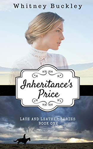 Inheritance's Price (Lace and Leather Series Book 1) by [Whitney Buckley]
