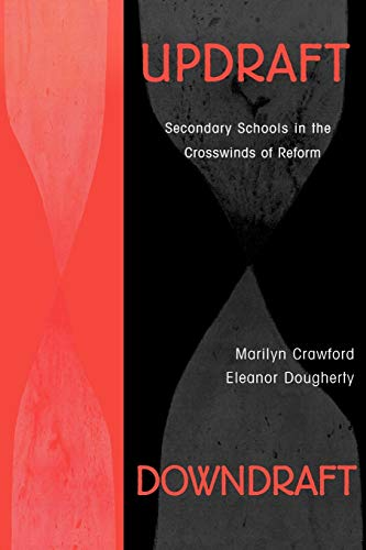 Updraft Downdraft: Secondary Schools In the Crosswinds of Reform