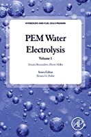 PEM Water Electrolysis (Volume 1) (Hydrogen and Fuel Cells Primers, Volume 1)