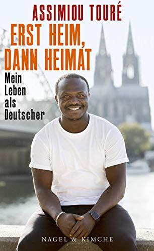 Erst Heim, dann Heimat: Mein Leben als Deutscher