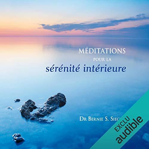 Couverture de Méditations pour la sérénité intérieure