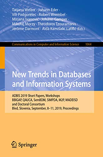 New Trends in Databases and Information Systems: ADBIS 2019 Short Papers, Workshops BBIGAP, QAUCA, SemBDM, SIMPDA, M2P, MADEISD, and Doctoral Consortium, ... Science Book 1064) (English Edition)