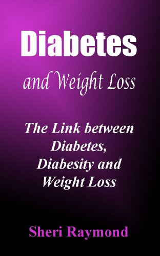 Diabetes and Weight Loss The Link Between Diabetes, Diabesity and Weight Loss (English Edition)