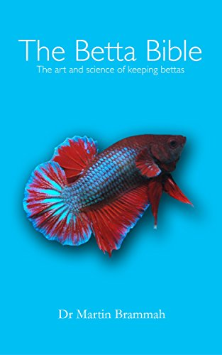 The Betta Bible: The Art and Science of Keeping Bettas (English Edition)