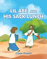 Lil Abe and His Lunch Sack