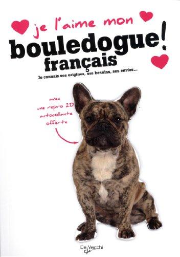 Je l'aime mon bouledogue français : Avec une repro 2D autocollante