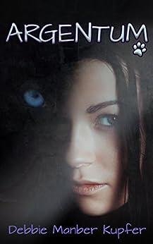 Argentum (The P.A.W.S.Saga Book 2) by [Debbie Manber Kupfer]