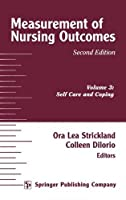 Measurement of Nursing Outcomes: Self Care and Coping