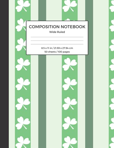 Composition Notebook Wide Ruled: St. Patrick's Day Themed Cover, 1 Subject, Legal Ruled Notebook