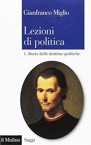 Lezioni Di Politica - Vol. 1. Storia delle Dottrine Politiche