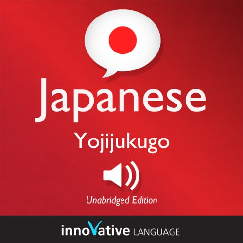 Learn Japanese - Yojijukugo Japanese: Lessons 1-25 audiobook cover art