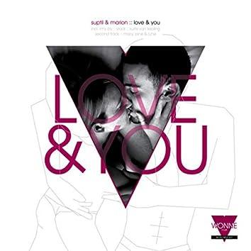 Love & You