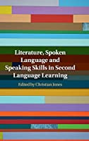 Literature, Spoken Language and Speaking Skills in Second Language Learning
