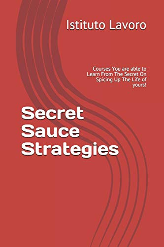 Secret Sauce Strategies: Courses You are able to Learn From The Secret On Spicing Up The Life of yours!