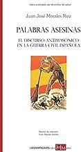 Palabras asesinas: El discurso antimasónico en la Guerra Civil española (HISTORIADORES DE LA MASONERIA) (Spanish Edition)