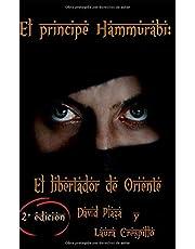 El príncipe Hammurabi: el libertador de Oriente.