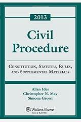 Civil Procedure: Rules Statutes & Cases 2013 Supplement Paperback