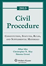Civil Procedure: Rules Statutes & Cases 2013 Supplement