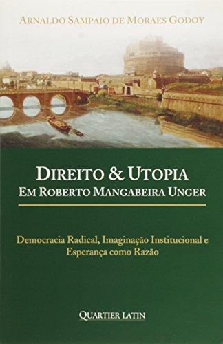 Direito & Utopia. Em Roberto Mangabeira Unger