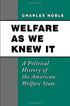 Welfare As We Knew It: A Political History of the American Welfare State
