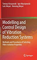 Modelling and Control Design of Vibration Reduction Systems: Methods and Procedures of Selecting Vibro-isolation Properties