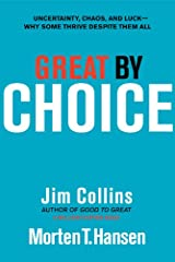 Great by Choice: Uncertainty, Chaos, and Luck--Why Some Thrive Despite Them All (Good to Great Book 5) Kindle Edition