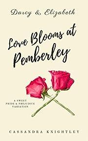 Darcy & Elizabeth: Love Blooms at Pemberley: A Sweet Pride & Prejudice Variation