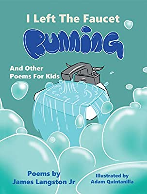 I Left the Faucet Running: And Other Poems for Kids