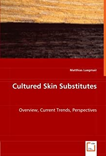 Cultured Skin Substitutes: Overview, Current Trends, Perspectives
