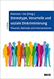 Stereotype, Vorurteile und soziale Diskriminierung: Theorien, Befunde und Interventionen