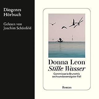 Stille Wasser     Guido Brunetti 26              Autor:                                                                                                                                 Donna Leon                               Sprecher:                                                                                                                                 Joachim Schönfeld                      Spieldauer: 9 Std. und 36 Min.     300 Bewertungen     Gesamt 4,2